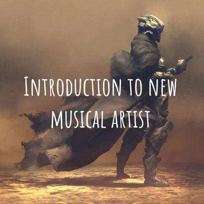 Introduction to new musical artist
