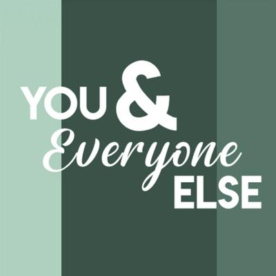 You and Everyone Else