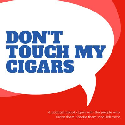 Don't Touch My Cigars