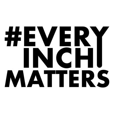 Every Inch Matters