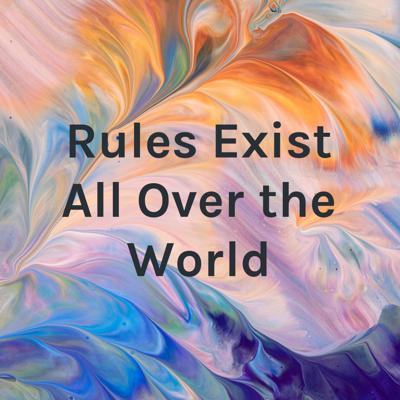 Rules Exist All Over the World