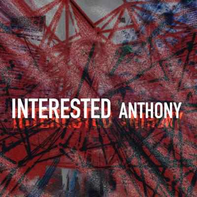 Interested Anthony