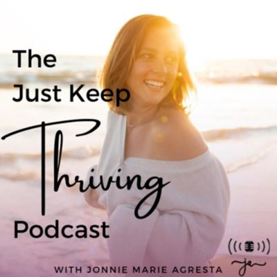 Just Keep Thriving Entrepreneur Podcast