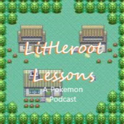 Littleroot Lessons