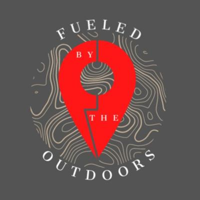 Fueled by The Outdoors