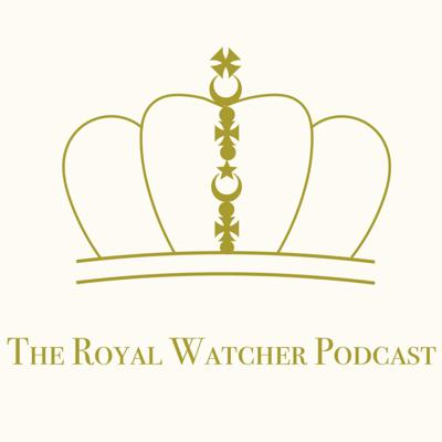 The Royal Watcher Podcast