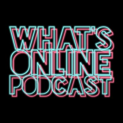 What's Online Podcast