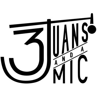 3 Juans and a Mic