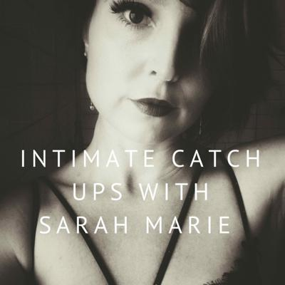 Intimate catch ups with Sarah Marie