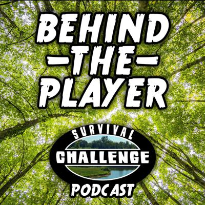 Behind The Player - The Survival Challenge Podcast