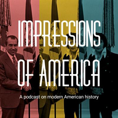 Impressions of America: History Podcast
