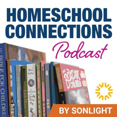 Homeschool Connections Podcast by Sonlight