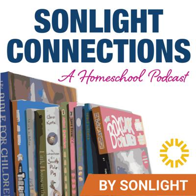 Sonlight Connections: A Homeschool Podcast