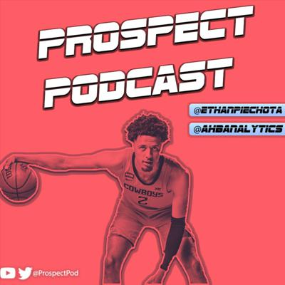 Prospect Podcast: NBA Draft Scouting and Analysis