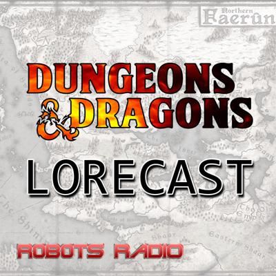 The world, history, creatures, and lore of D&D explained with a little bit of role-playing added in. Perfect for everyone from experienced DMs to anyone interested in learning more about Dungeons & Dragons.  This is part of the popular Lorecast series of shows by Robots Radio, including the Fallout, Elder Scrolls, and Cyberpunk Lorecast podcasts.