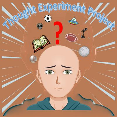 The Thought Experiment Project