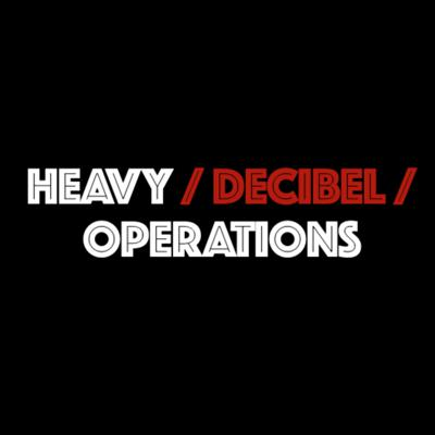 Heavy Decibel Operations