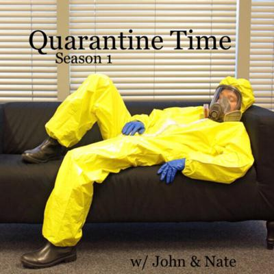 Quarantine Time with John and Nate