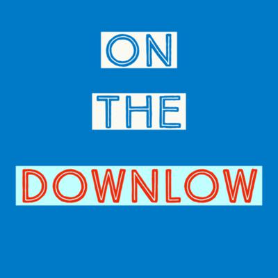 On the DownLow