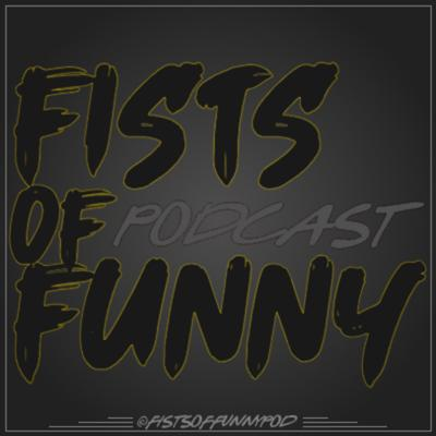 A comedy show about pro wrestling. New Podcast every Thursday! We want to answer your questions on the air. DM us on Twitter @FistsofFunnyPod us or hit us up fistsoffunny@gmail.com