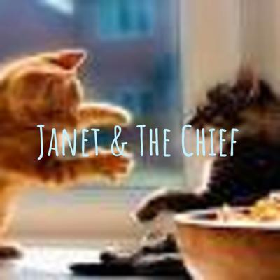 Janet & The Chief