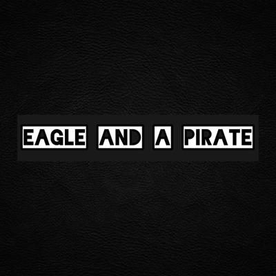 Eagle And A Pirate