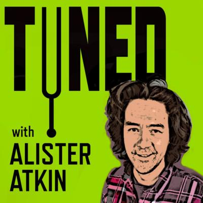 Tuned with Alister Atkin