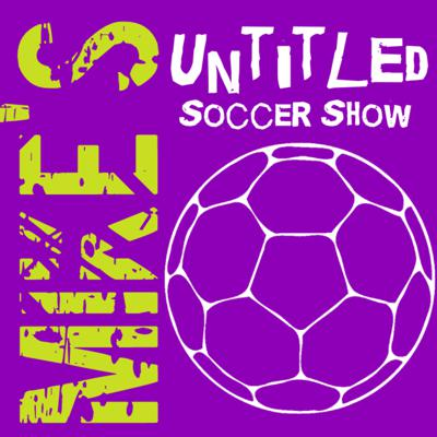 Mike's Untitled Soccer Show