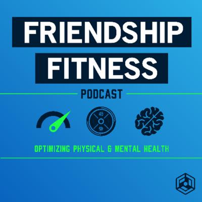 Welcome to the Friendship community. We build high performers through working on optimizing physical and mental health.   Support this podcast: https://anchor.fm/friendship/support