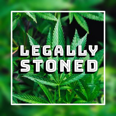 LEGALLY STONED