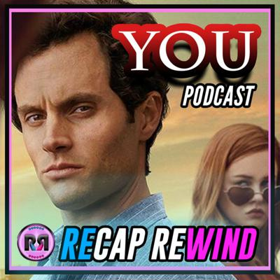 YOU ON NETFLIX | RECAP REWIND