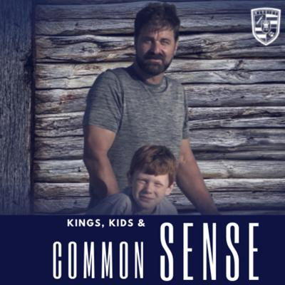 KINGS, KIDS & COMMON SENSE