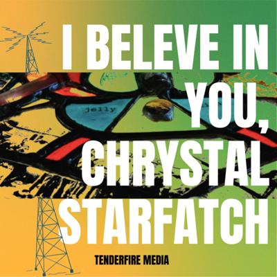 I Believe In You, Chrystal Starfatch is a fiction podcast about our relationship to capitalism and the value of our labor.
