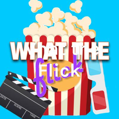 What the Flick