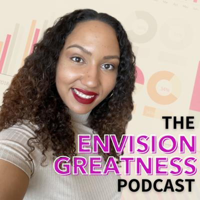 The Envision Greatness Podcast