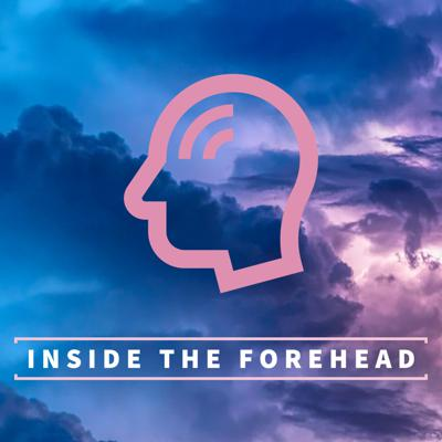 Inside the Forehead