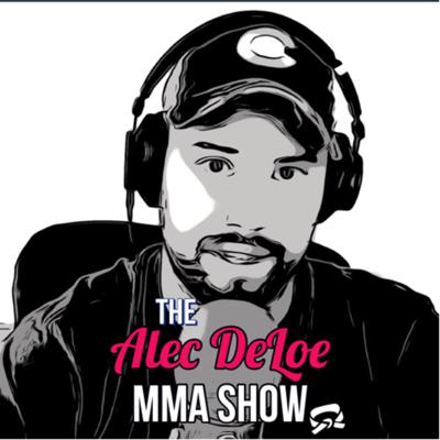 MMA podcast hosted by Alec DeLoe