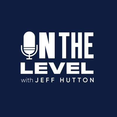 On The Level with Jeff Hutton