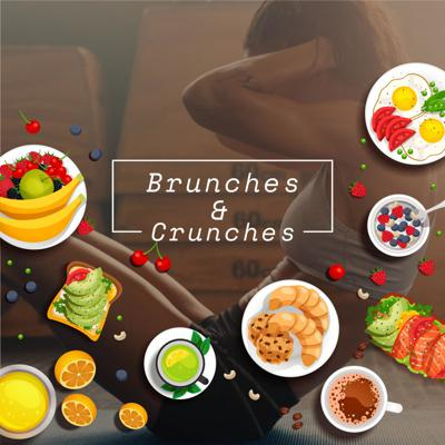 Brunches and Crunches