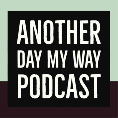 Another Day My Way Podcast