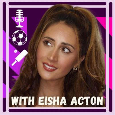 The Football and Cricket Podcast with Eisha Acton | #NUFC #PremierLeague #IndianCricket #IPL
