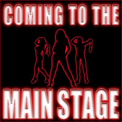 Coming To The Main Stage