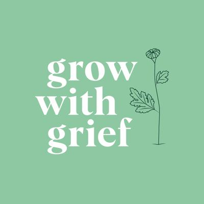 Grow with Grief