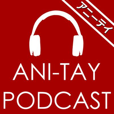 The Official AniTAY Podcast