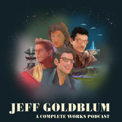 Discussing the life and career of actor Jeff Goldblum, one film at a time, in chronological order.