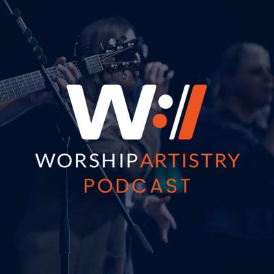 Worship Artistry Podcast