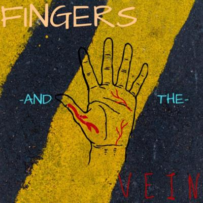 Fingers And The Vein