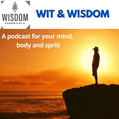 Wit and Wisdom Podcast Living an active, full life with less pain and stress.
