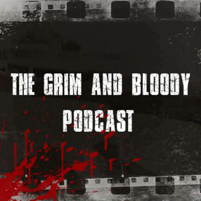 The Grim and Bloody Podcast