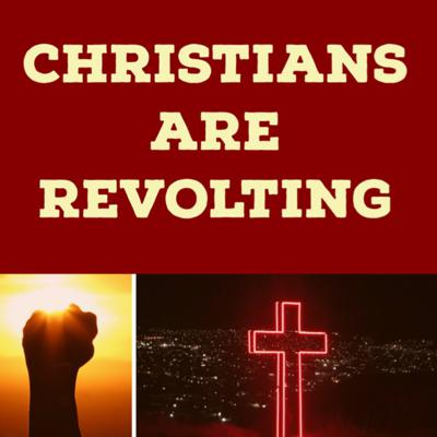 Christians are revolting